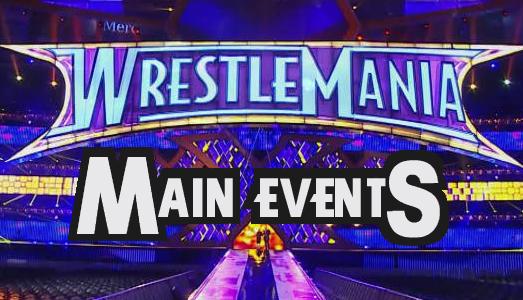 Speciale WrestleMania Main Events
